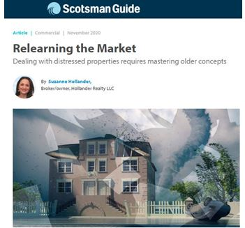 Relearning the Real Estate Market Dealing with Distressed Properties Requires Mastering Older Concepts Suzanne Hollander published in The Scotsman Guide Commercial Mortgage Magazine